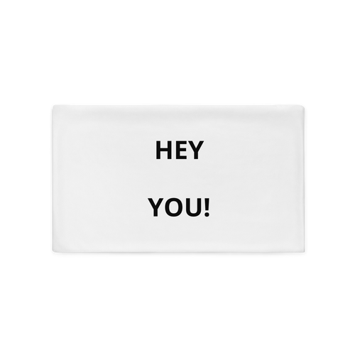 Hey You! Pillow Case