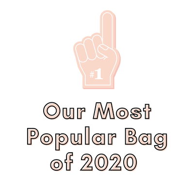 Our Most Popular Bag of 2020