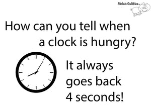 8002 - Viola's Gullibles - How can you tell when a clock is hungry?