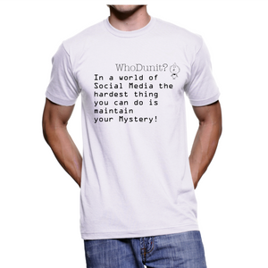 5006 - Mystery T-Shirt - Hardest Thing is to Maintain your Mystery