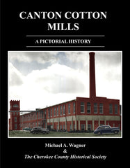 Canton Cotton Mills, A Pictorial History