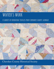 Women's Work, A Survey of Handmade Textiles from Cherokee County, Georgia