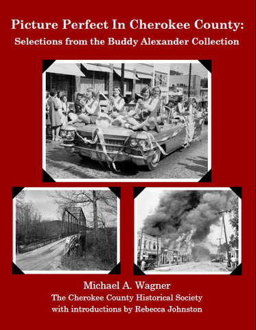 Picture Perfect in Cherokee County: Selections from the Buddy Alexander Collection