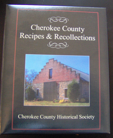 Cherokee County Recipes and Recollections