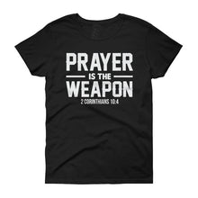 Load image into Gallery viewer, Prayer Is The Weapon
