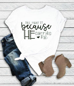 He Carries Me Shirt