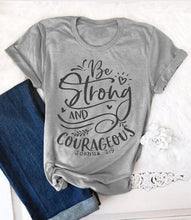 Load image into Gallery viewer, Be Strong And Courageous Shirt
