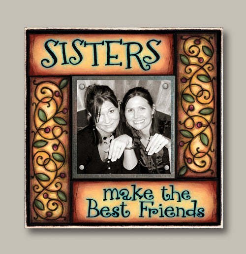 Small Magnetic Picture Frame - Sisters Make the Best Friends