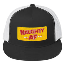 Load image into Gallery viewer, Naughty AF - Trucker Cap