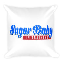 Load image into Gallery viewer, Sugar Baby In Training - Throw Pillow