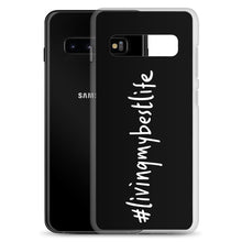 Load image into Gallery viewer, #LIVINGMYBESTLIFE - Samsung Case
