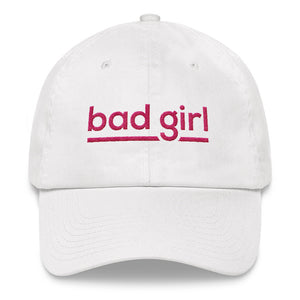 Bad Girl - Dad Hat