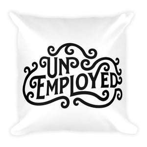 Unemployed  - Throw Pillow
