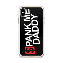 Load image into Gallery viewer, Spank Me Daddy - iPhone Case