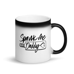 Spank Me Daddy - Magic Mug