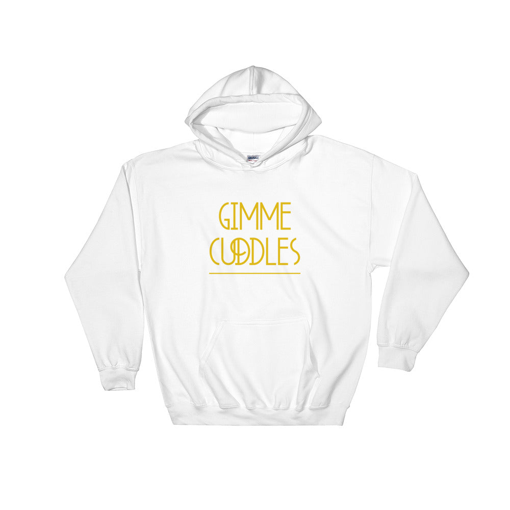 Gimme Cuddles - Hooded Sweatshirt
