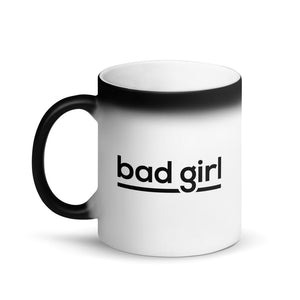 Bad Girl  - Matte Black Magic Mug