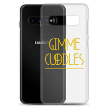 Load image into Gallery viewer, Gimme Cuddles - Samsung Case