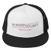 Load image into Gallery viewer, Worship Pay Obey - Trucker Cap