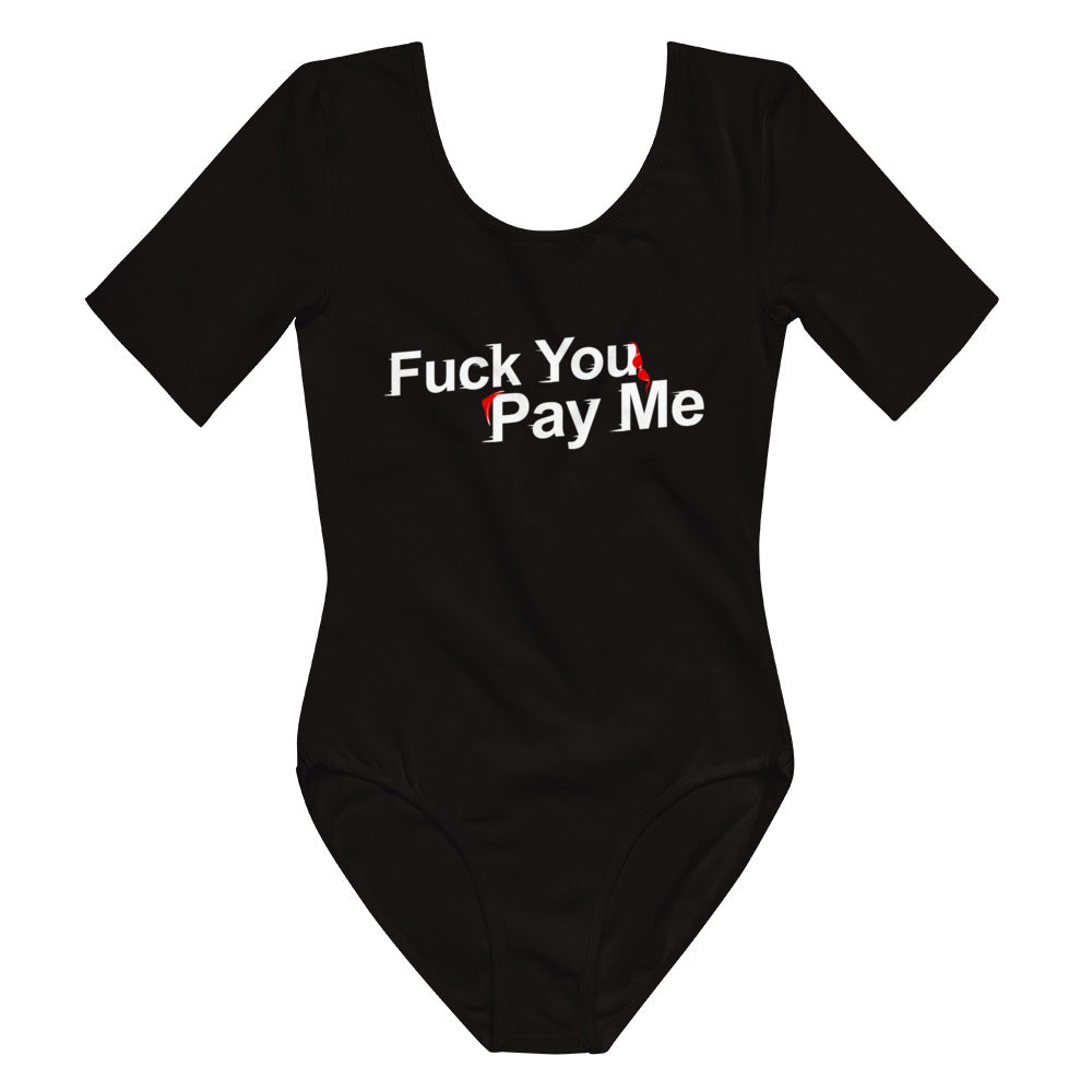 Fuck You Pay Me - Short Sleeve Bodysuit