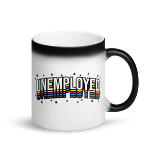 Unemployed - Magic Mug