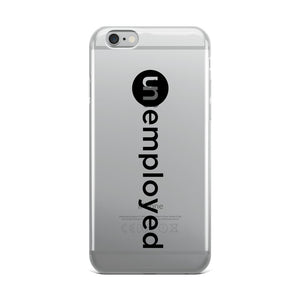 Unemployed - iPhone Case