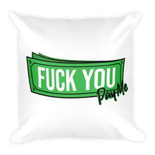 Load image into Gallery viewer, Fuck You Pay Me - Throw Pillow