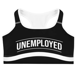 Unemployed - Sports Bra