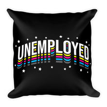 Load image into Gallery viewer, Unemployed - Throw Pillow