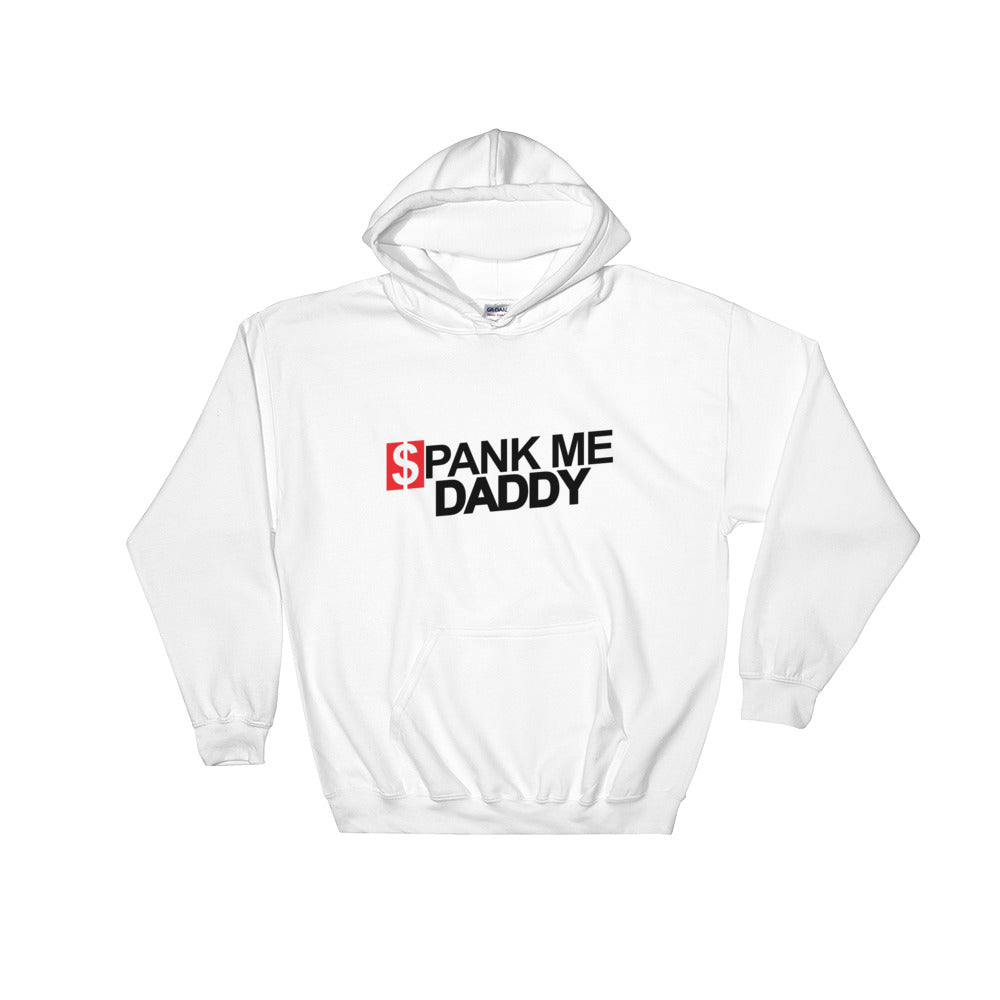 Spank Me Daddy - Hooded Sweatshirt