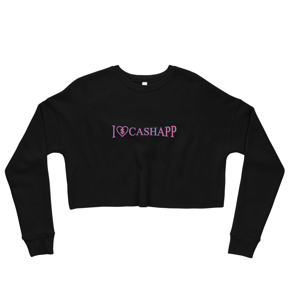 I Love Cash App - Crop Sweatshirt