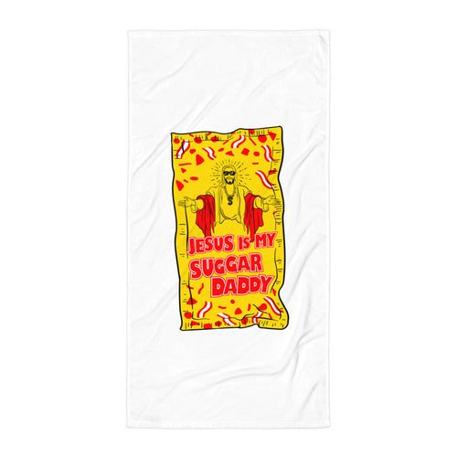 Jesus Is My Sugar Daddy - Towel