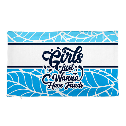 Girls Just Wanna Have Funds - Pillow Case only