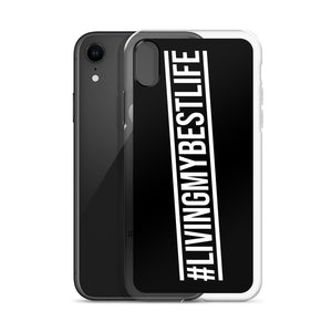 Living My Best Life - iPhone Case