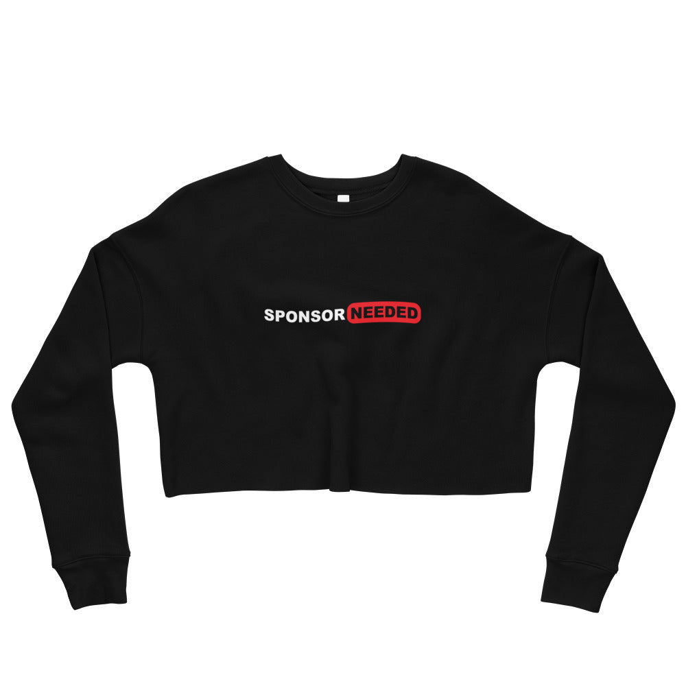 Sponsor Needed - Crop Sweatshirt
