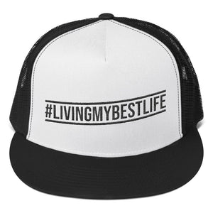 Living My Best Life - Trucker Cap