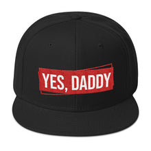 Load image into Gallery viewer, Yes, Daddy - Snapback Hat