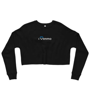 I Love Venmo - Crop Sweatshirt