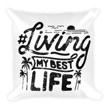 Load image into Gallery viewer, #LIVINGMYBESTLIFE - Throw Pillow