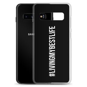 Living My Best Life - Samsung Galaxy Phone Case