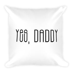 Yes, Daddy - Throw Pillow
