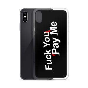 Fuck You Pay Me - iPhone Case