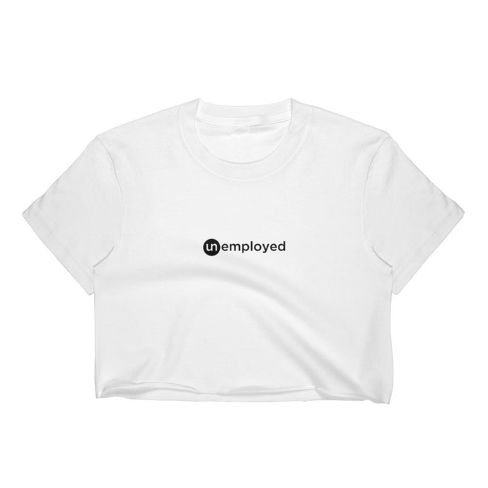 Unemployed - Women's Crop Top