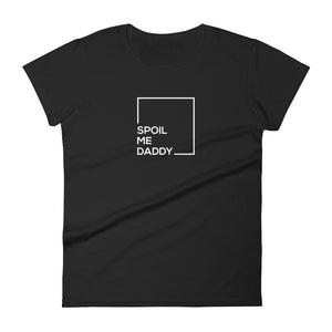 Spoil Me Daddy - Women's short sleeve t-shirt