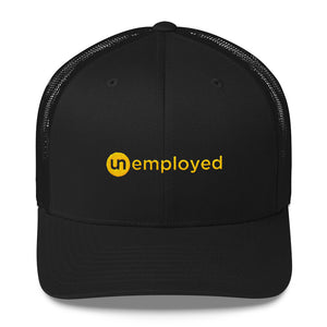 Unemployed - Trucker Cap