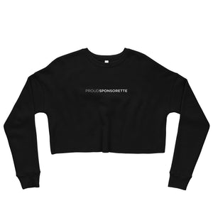 Proud Sponsorette - Crop Sweatshirt