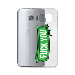 Fuck You Pay Me - Samsung Case