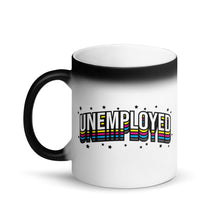 Load image into Gallery viewer, Unemployed - Magic Mug