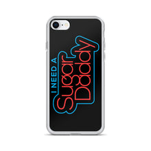 Load image into Gallery viewer, I Need A Sugar Daddy - iPhone Case