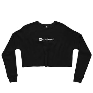 Unemployed - Crop Sweatshirt